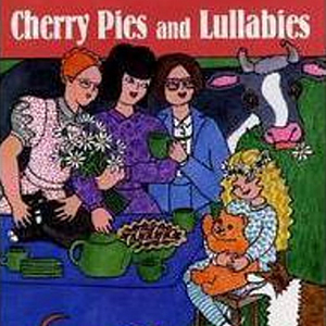 Cherry Pies and Lullabies